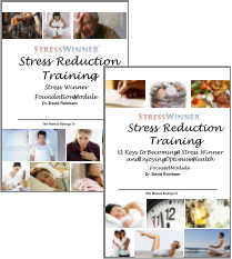 This Manual Belongs To 1 Stress Reduction Training Stress Winner Foundations Module Dr. David Rainham 1 Stress Reduction Training 12  Keys to Becoming A Stress Winner and Enjoying Optimum Health Focused Module Dr. David Rainham This Manual Belongs To