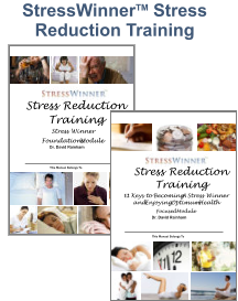 StressWinnerTM Stress Reduction Training  This Manual Belongs To 1 Stress Reduction Training Stress Winner Foundations Module Dr. David Rainham 1 Stress Reduction Training 12  Keys to Becoming A Stress Winner and Enjoying Optimum Health Focused Module Dr. David Rainham This Manual Belongs To