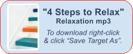 "To download right-click   & click ""Save Target As"". ""4 Steps to Relax""  Relaxation mp3"