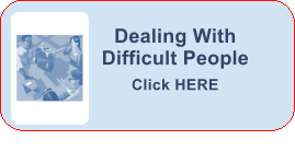 Dealing With     Difficult People Click HERE