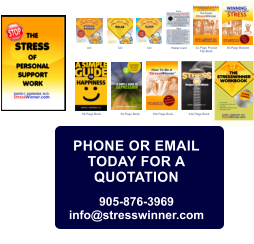 24-Page Pocket  Flip-Book 46-Page Booklet 164-Page Book Wallet Card Front Back 430-Page Book CD CD 242-Page Book 95-Page Book 95-Page Book CD PHONE OR EMAIL TODAY FOR A QUOTATION  905-876-3969 info@stresswinner.com